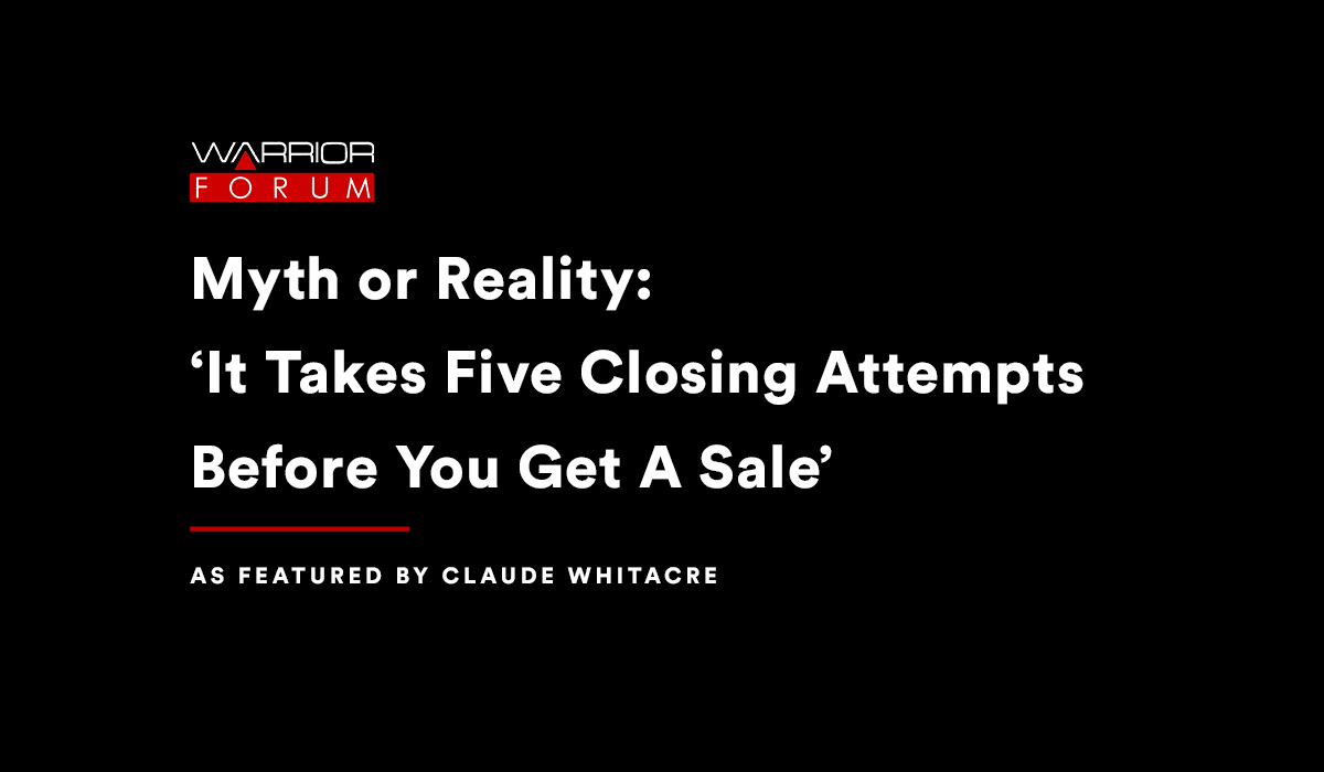 "Featured image for ""It Takes Five Closing Attempts Before You Get A Sale"". Where It Came From, Myth Or Reality?"